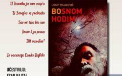 """Josip Pejaković u CKM-u predstavlja knjigu i album """"Bosnom hodim"""""""